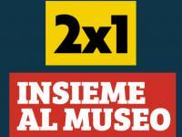 2x1 insieme al museo